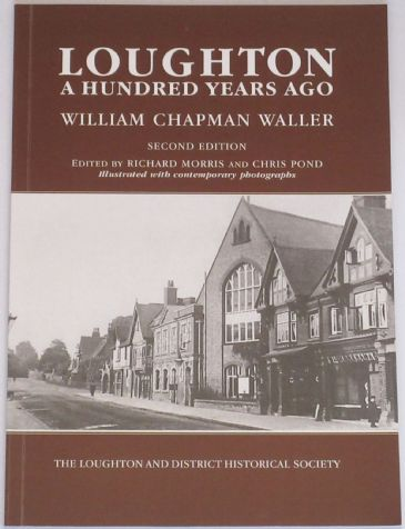 Loughton A Hundred Years Ago, by William Chapman Wlaler, edited by Richard Morris and Chris Pond